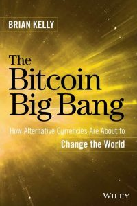 2015 - KELLY Brian - The Bitcoin Big Bang