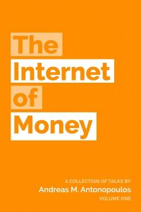 2016 - ANTONOPOULOS Andreas M. - The Internet of Money - Volume I
