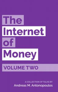 2017 - ANTONOPOULOS Andreas M. - The Internet of Money - Volume II