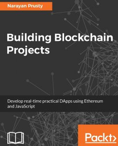 2017 - PRUSTY Narayan - Building Blockchain Projects