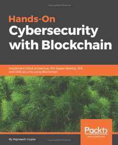 2018 - GUPTA Rajnee - Hands-On Cybersecurity with Blockchain