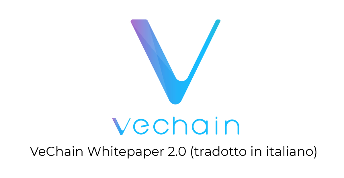 VeChain Whitepaper 2.0 (tradotto in italiano)